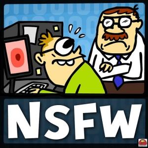 Not Safe For Work (non sicuro per il lavoro): indica i contenuti volgari.