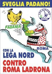 Uno dei celebri manifesti separatisti della Lega Nord.
