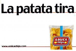 Celebre pubblicità delle patatine (c'è anche la versione con la pornostar Rocco Siffredi)..